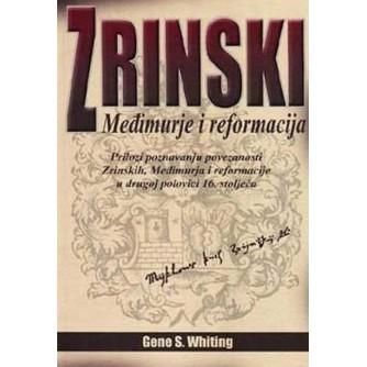 GENE S. WHITING : ZRINSKI, MEĐIMURJE I REFORMACIJA